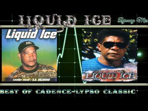 Liquid Ice Best of Greatest Hits Cadence-Lypso Classic mix by djeasy