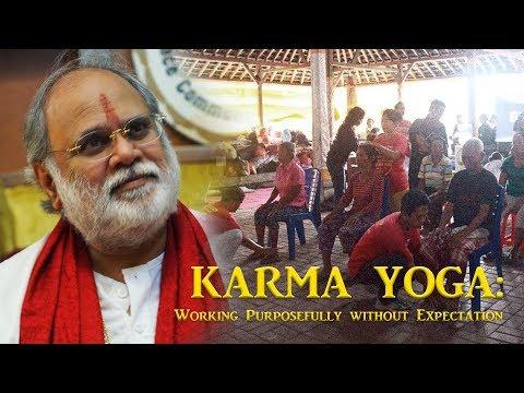 Karma Yoga: Working Purposefully without Expectation (by Swami Anand Krishna)