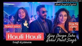 Hauli Hauli DJ Remix Song download Ajay Devgn// Tabu A Rakul_// Preeti Singh