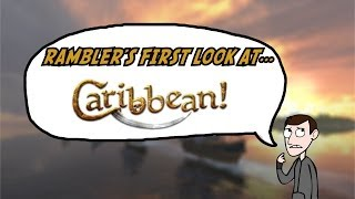 Caribbean! - First Look and Gameplay!