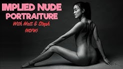 'Implied Nude Portraiture' with Matt & Steph (NSFW)