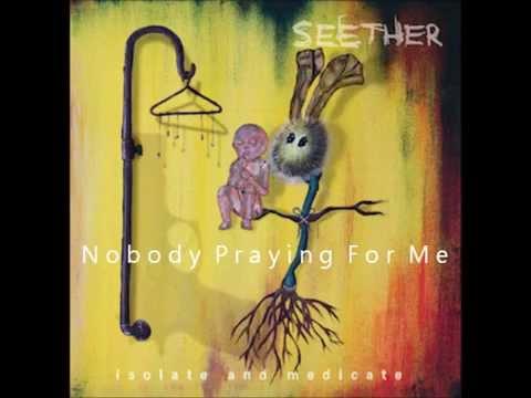 Nobody Praying For Me-Seether Lyrics