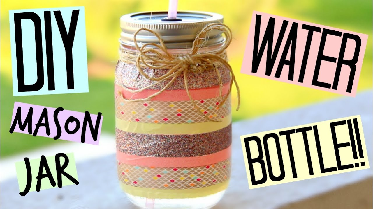 Diy Water Bottle Diy Mason Jar Water Bottle Youtube