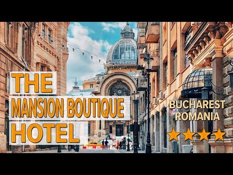 The Mansion Boutique Hotel Hotel Review | Hotels In Bucharest | Romanian Hotels