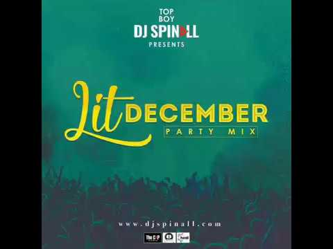 Dj Spinal - Lit December Party Mix (Latest Christmas Dj Mix) Mp3 Music Download - Get Link Below
