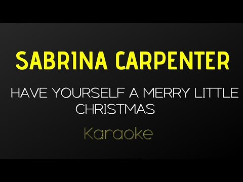 Sabrina Carpenter - Have Yourself A Merry Little Christmas Karaoke ( With Guide Melody )