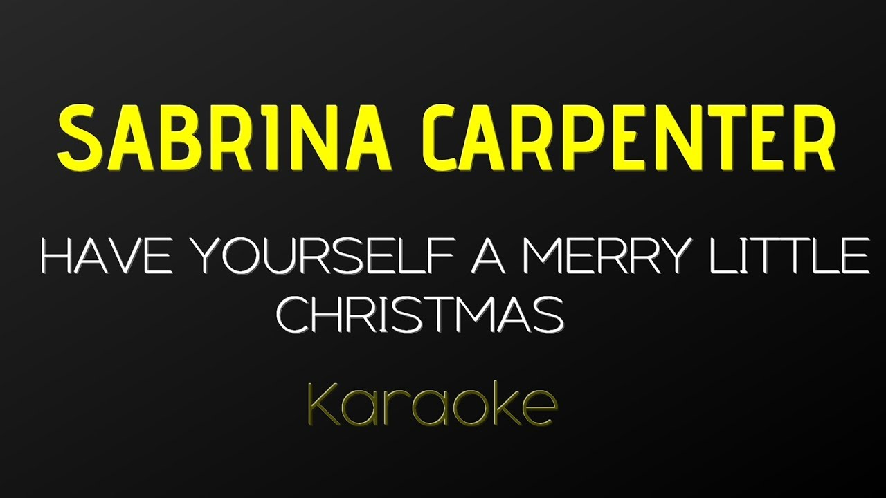 sabrina carpenter have yourself a merry little christmas karaoke with guide melody