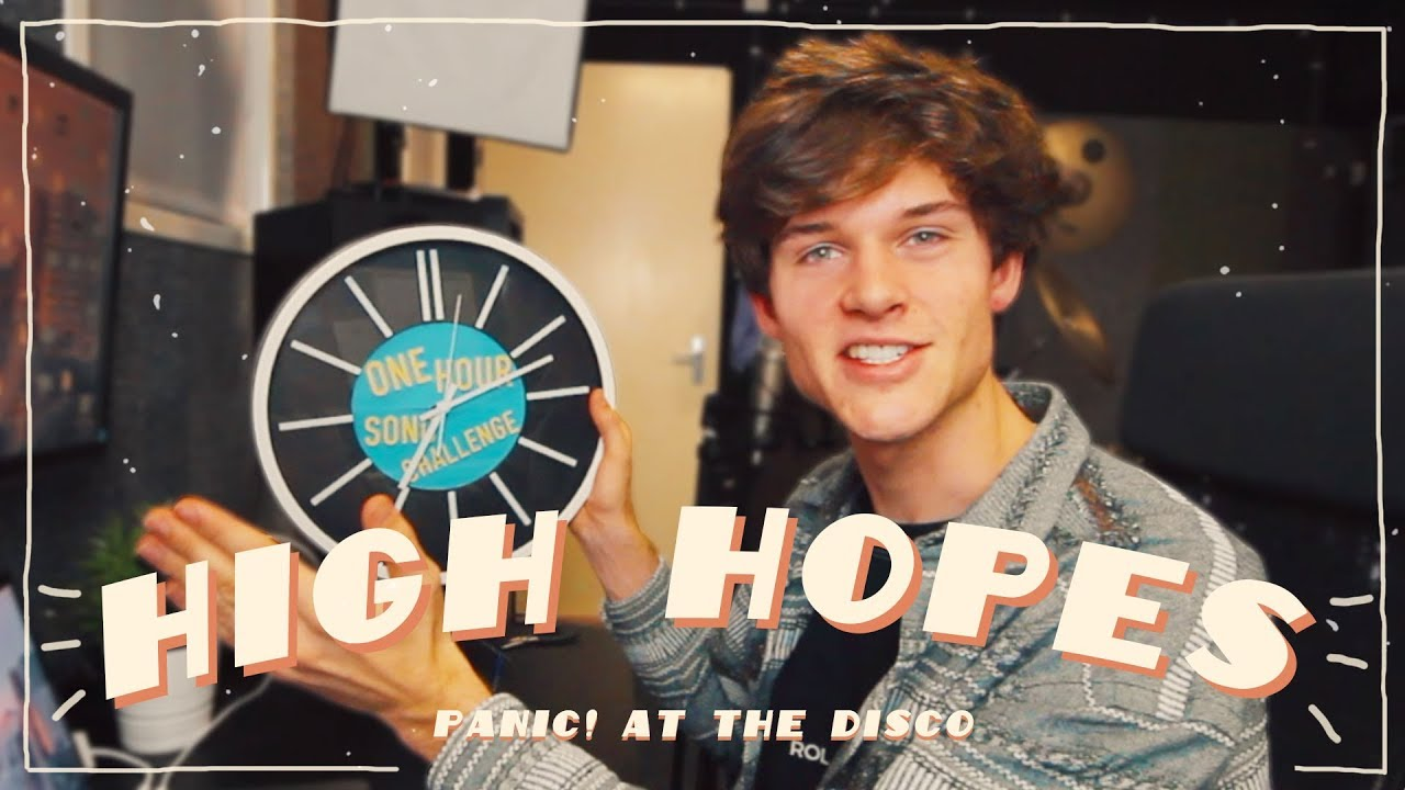 Remaking High Hopes By Panic At The Disco In One Hour One Hour Song Challenge Youtube