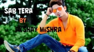 SAB TERA (Baghi) | Armaan Malik | Cover by AKSHAY MISHRA