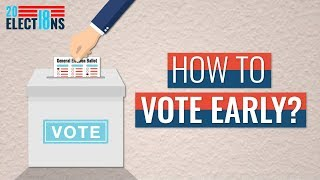 Elections Explained: How to vote early?