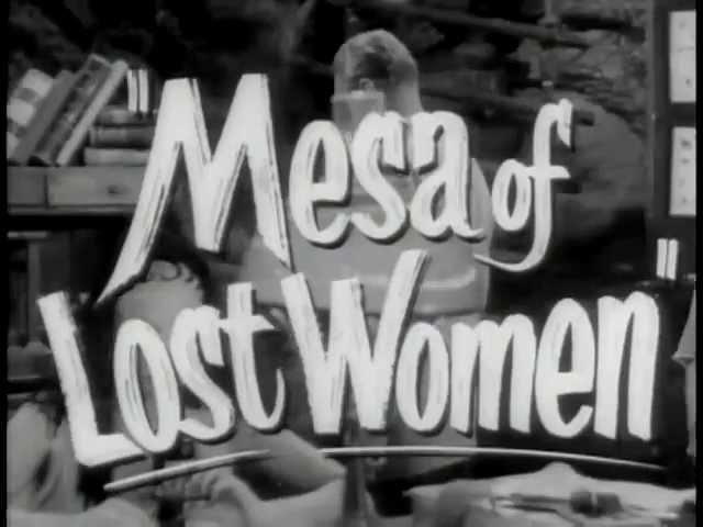 Mesa of Lost Women - Trailer