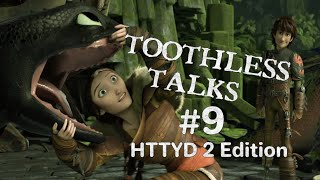 Toothless Talks!: How T๐ Train Your Dragon 2 {Part 9}