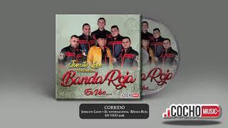 CORRIDO - JOSECITO LEON Y SU BANDA ROJA (EN VIVO) 2018 COCHO Music