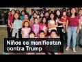 Niños latinos se manifiestan contra Trump - Trump - Denise Maerker 10 en punto