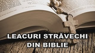 LEACURI STRAVECHI DIN BIBLIE