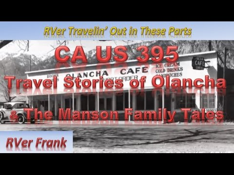 355-US 395 Travel Stores of Olancha & The Manson Family Tales