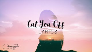 Ali Gatie – Cut You Off (Lyrics)