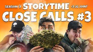 Close Calls 3 : STORY TIME