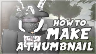 HOW TO MAKE A THUMBNAIL! [EASY] [FAST] (ROBLOX)