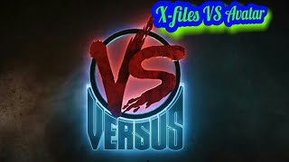VERSUS X Files Vs Avatar