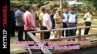 MYTRIP: Jalan-jalan ke Air Panas Suaman Pawan Bersama Wakil Bupati Rohul