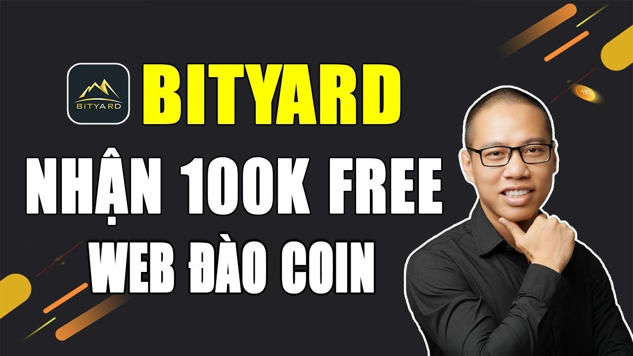 Web Đào Coin Miễn Phí và Cách nhận 100k Sàn BitYard # Simple Bityard #