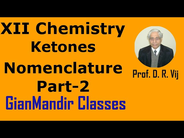 XII Chemistry | Ketones  | Nomenclature Part-2 by Gaurav Sir