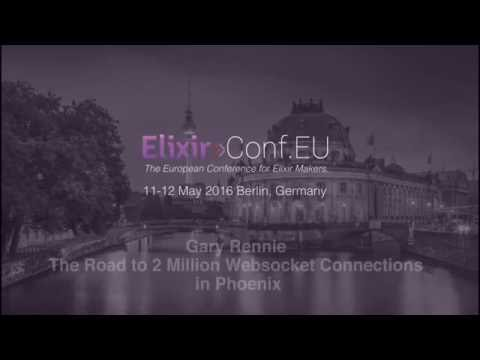 Gary Rennie - The Road to 2 Million Websocket Connections in Phoenix (ElixirConfEU 2016)