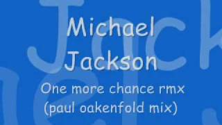 michael jackson - one more chance rmx (paul oakenfold mix)