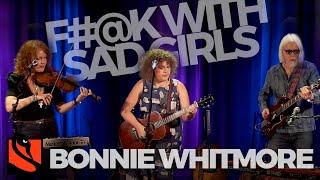 F#@K With Sad Girls   Bonnie Whitmore