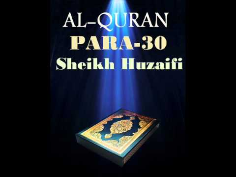 Sheikh Huzaifi-Para 30 (Quran Recitation)