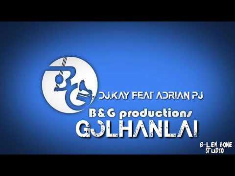 DJ.KAY Feat Adrian PJ GOLHAN LAI KUKI HIPHOP SONGS