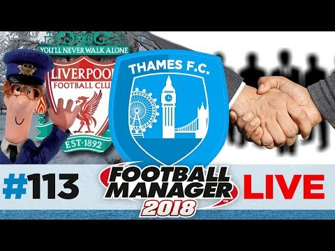 THAMES FC | EPISODE 113 | JANUARY LIVE | FOOTBALL MANAGER 2018