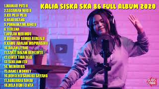 kalia siska ft ska 86 full album terbaru 2020