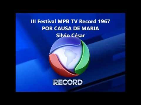 POR CAUSA DE MARIA  -   Silvio César  -    III Festival MPB TV RECORD 1967