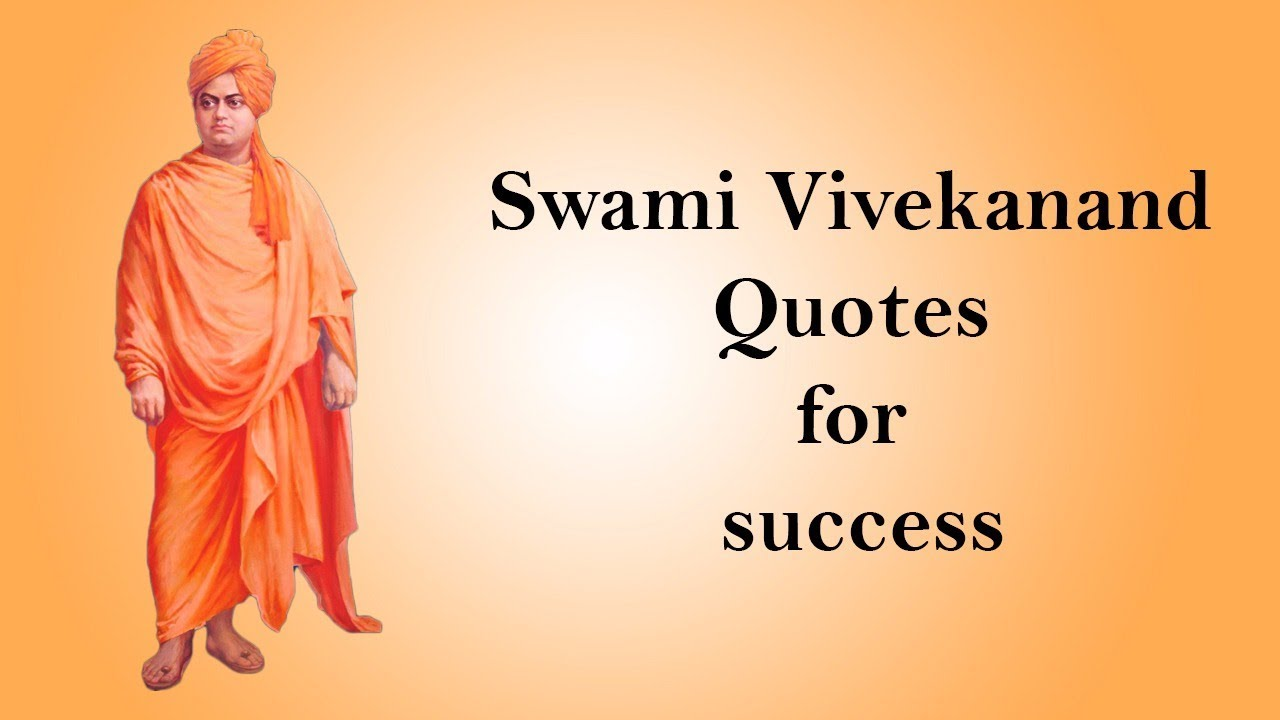 Swami Vivekananda S Quotes For Success Inspirational And