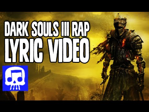 "Dark Souls III Rap LYRIC VIDEO by JT Music - ""Darkness Falling"""