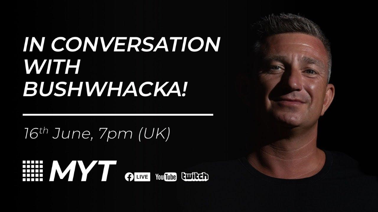 MYT Live - In Conversation with Bushwacka!