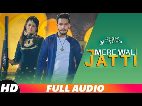 Mere Wali Jatti (Full Audio) | B Sony | DA Game | Latest Punjabi Songs 2018 | Speed Records