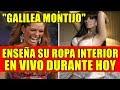 GALILEA MONTIJO ENSEÑA SU ROPA INTERIOR EN VIVO DURANTE HOY