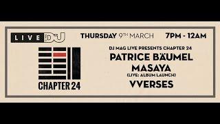 DJ Mag Live presents Chapter 24
