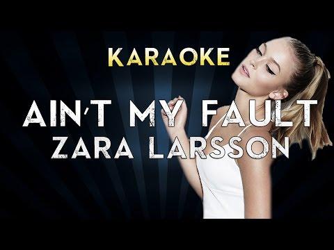 "Zara Larsson - Ain""t My Fault   LOWER Key Karaoke Instrumental Lyrics Cover Sing Along"