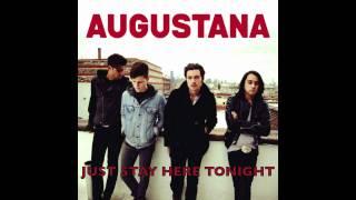 Augustana - Just Stay Here Tonight / HQ, Lyrics