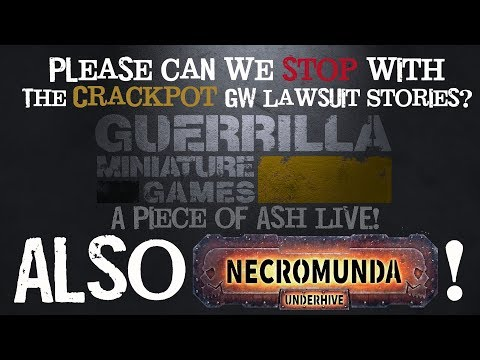 A Piece of Ash Ep 15 - Crackpot GW Lawsuits and NEW NECROMUNDA!