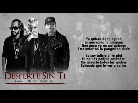 Nicky Jam ✘ Yandel ✘ Noriel - Desperte Sin Ti - (Lyric / Letra)