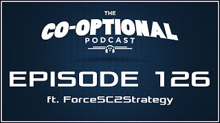 The Co-Optional Podcast Ep. 126 ft. ForceSC2Strategy [strong language] - June 9, 2016
