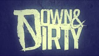 Down Dirty I Will Never Lose My Way HD
