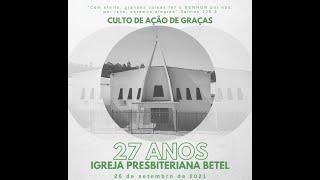 Culto em Ações de Graças pelos 27 anos de organização da Igreja   #BetelnoLar