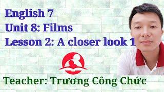 English7: Unit 8: Films -  Lesson2: A closer look1