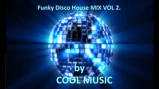 Funky Disco House MIX VOL 2  by COOL MUSIC n
